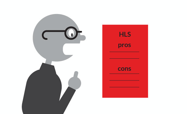 What YOU Need to Know About HLS: Pros and Cons