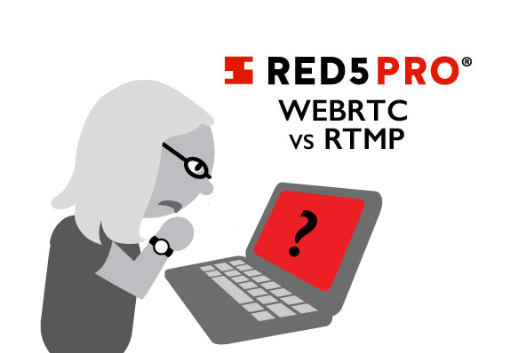 WebRTC vs  RTMP – Which Protocol is Better For You and Your Use Case?