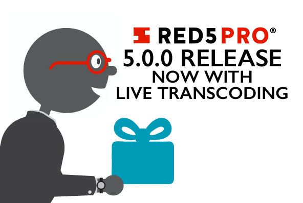 Red5 Pro Release 5 0 0